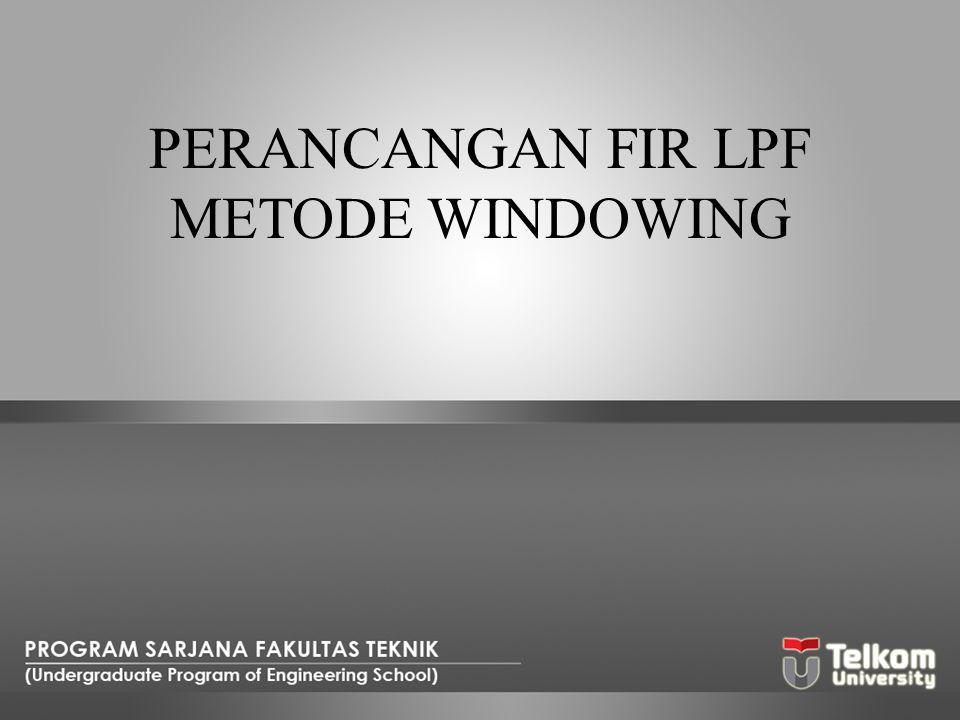Rancanglah suatu filter FIR dengan respon frekuensi diinginkan sbb : Akan dirancang dengan metoda windowing menggunakan window hamming., 0 ≤ n ≤ M-1