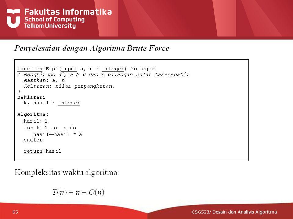 12-CRS-0106 REVISED 8 FEB 2013 65 CSG523/ Desain dan Analisis Algoritma