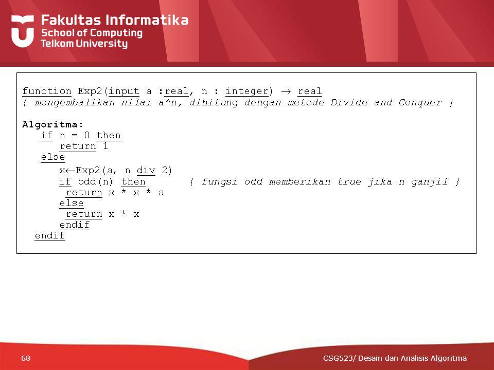 12-CRS-0106 REVISED 8 FEB 2013 68 CSG523/ Desain dan Analisis Algoritma
