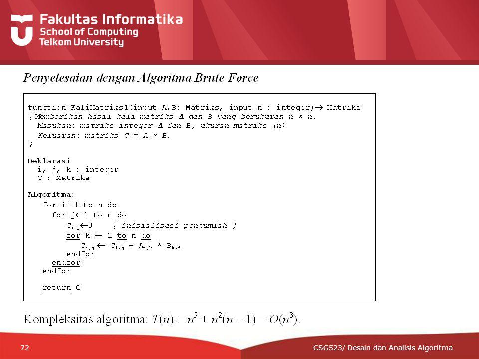 12-CRS-0106 REVISED 8 FEB 2013 72 CSG523/ Desain dan Analisis Algoritma
