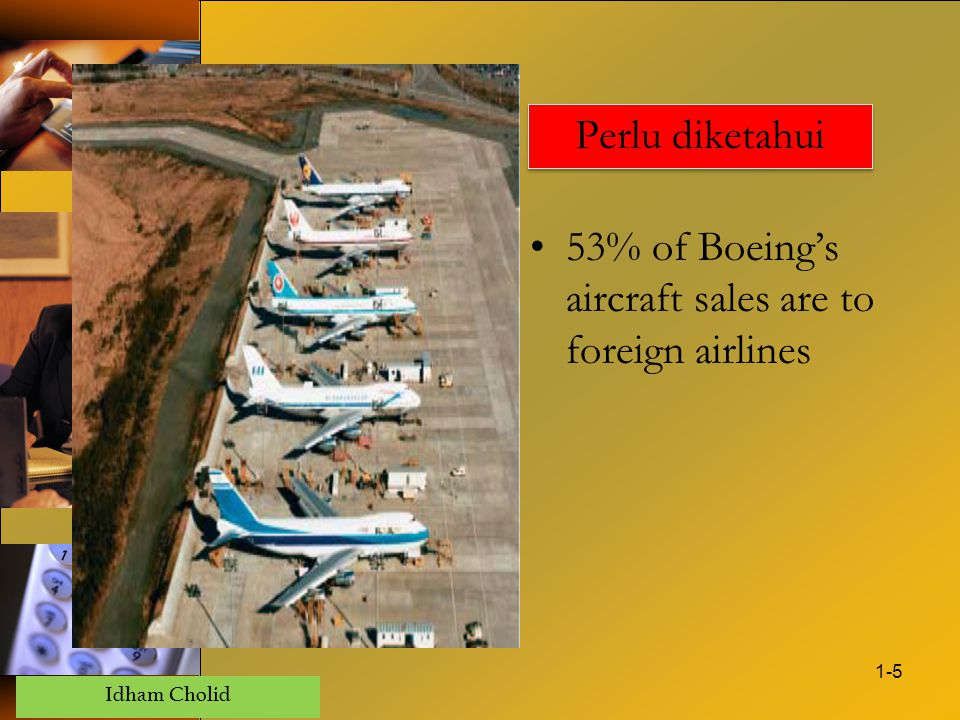 Idham Cholid 1-5 53% of Boeing's aircraft sales are to foreign airlines Perlu diketahui