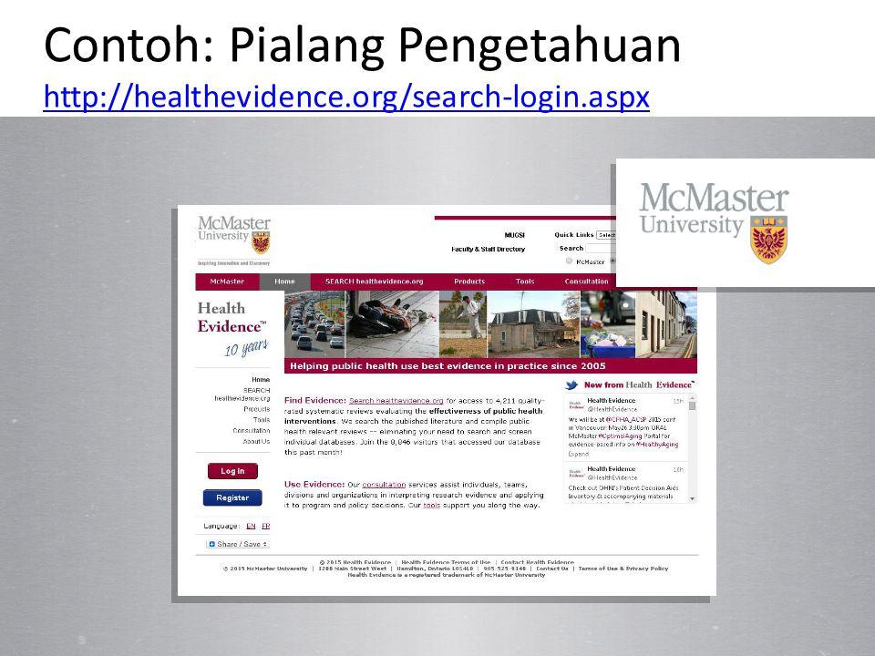 Contoh: Pialang Pengetahuan http://healthevidence.org/search-login.aspx