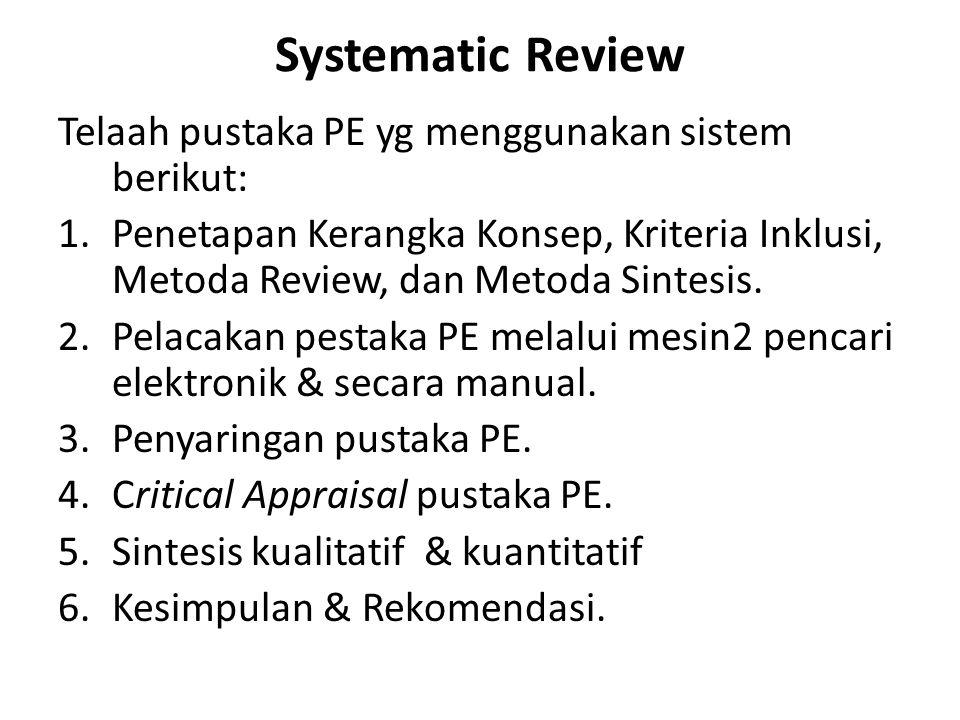 Systematic Review Telaah pustaka PE yg menggunakan sistem berikut: 1.Penetapan Kerangka Konsep, Kriteria Inklusi, Metoda Review, dan Metoda Sintesis.