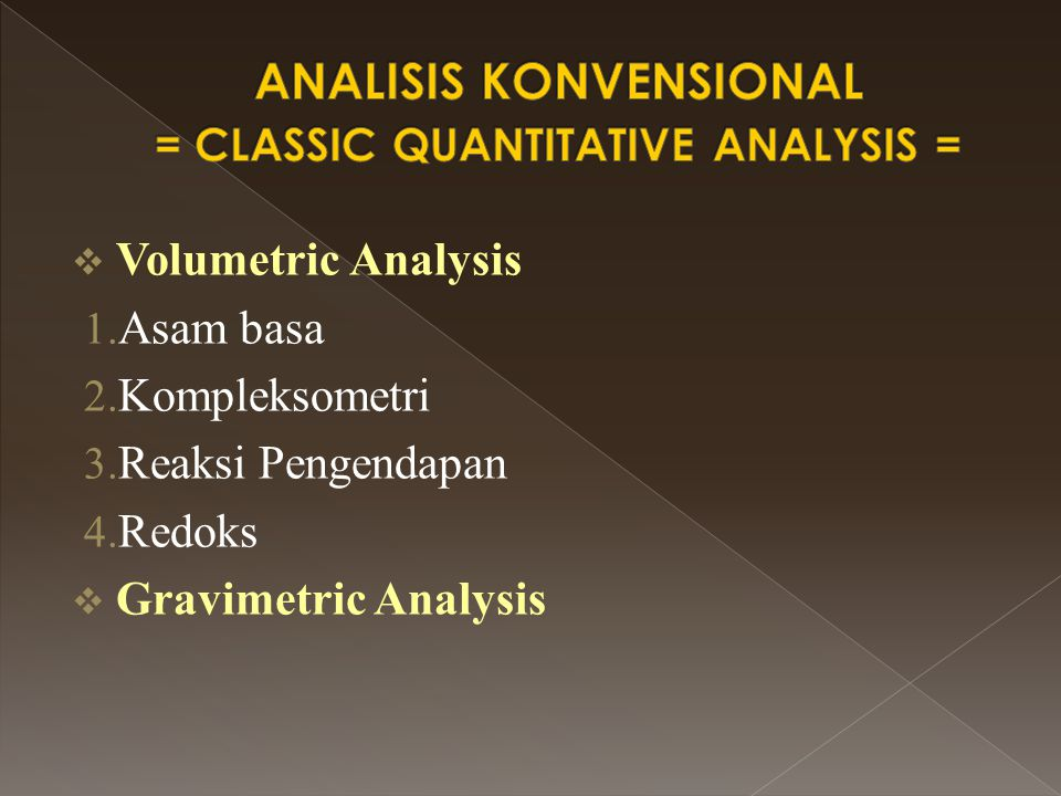  Titrasi adalah k elompok metode analisis yang berdasarkan penentuan kuantitas/jumlah suatu pereaksi yang dibutuhkan untuk bereaksi dengan analit dimana konsentrasi pereaksi yang digunakan diketahui.