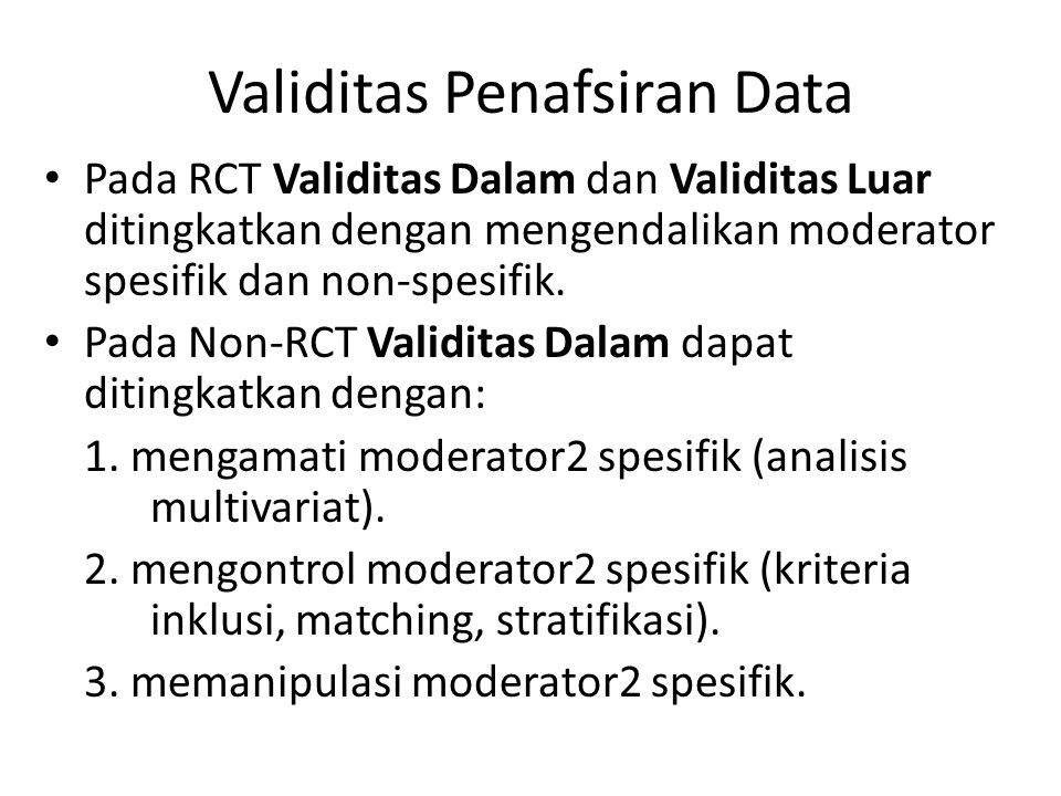 Validitas Penafsiran Data Pada RCT Validitas Dalam dan Validitas Luar ditingkatkan dengan mengendalikan moderator spesifik dan non-spesifik.