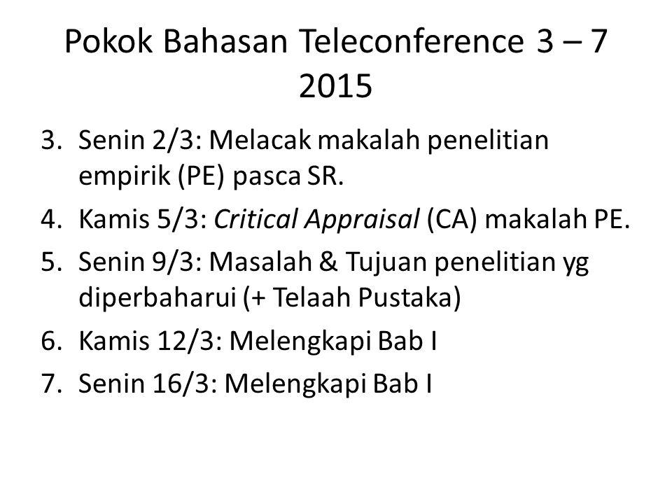 Pokok Bahasan Teleconference 3 – 7 2015 3.Senin 2/3: Melacak makalah penelitian empirik (PE) pasca SR.
