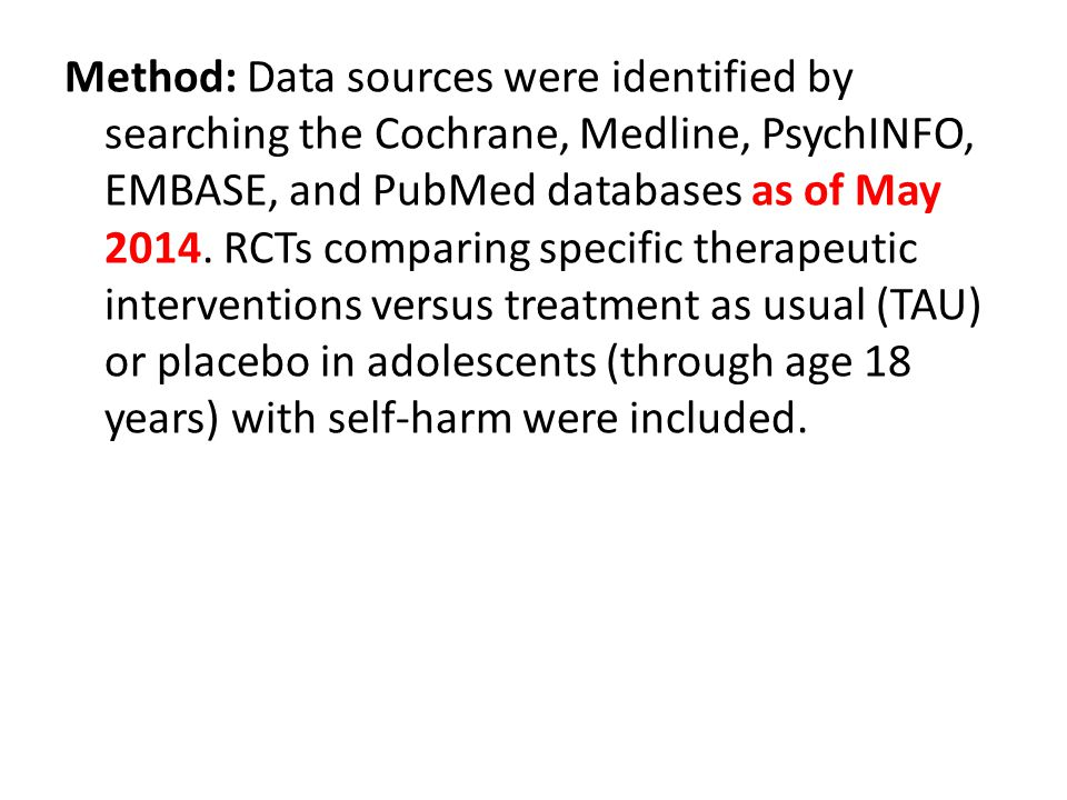 Method: Data sources were identified by searching the Cochrane, Medline, PsychINFO, EMBASE, and PubMed databases as of May 2014.