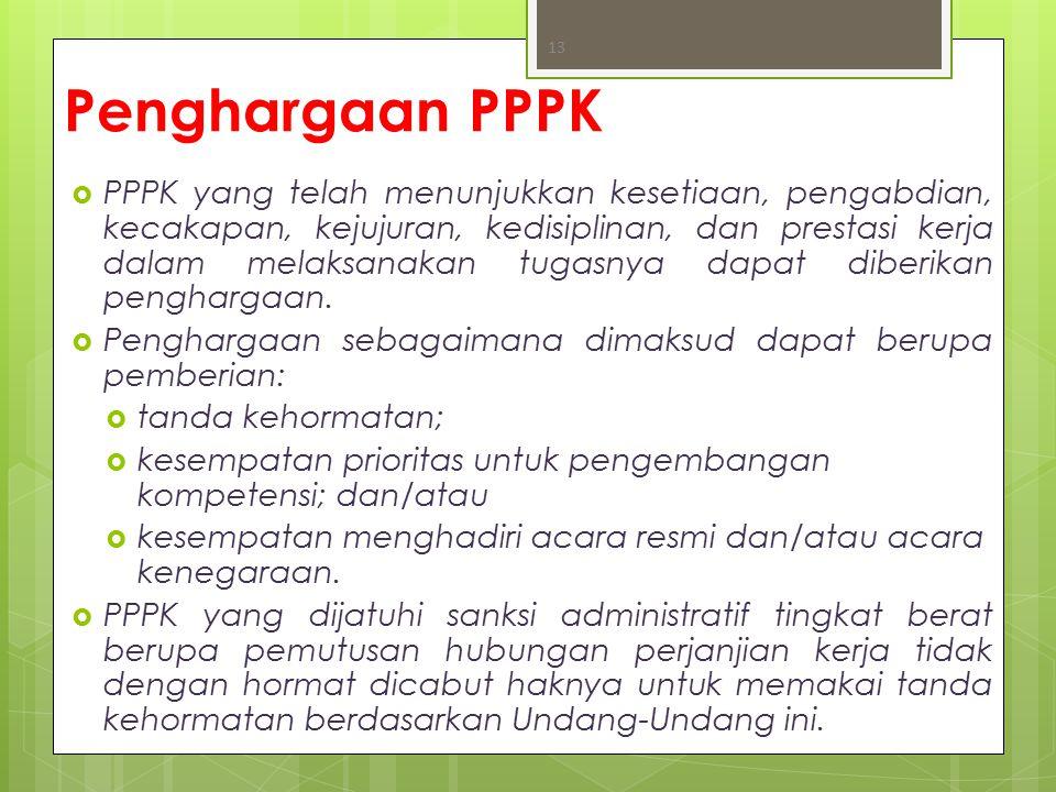 Penghargaan PPPK  PPPK yang telah menunjukkan kesetiaan, pengabdian, kecakapan, kejujuran, kedisiplinan, dan prestasi kerja dalam melaksanakan tugasn