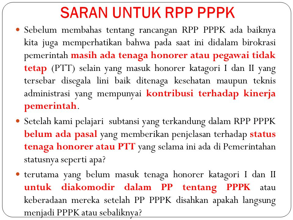 SARAN UNTUK RPP PPPK Sebelum membahas tentang rancangan RPP PPPK ada baiknya kita juga memperhatikan bahwa pada saat ini didalam birokrasi pemerintah
