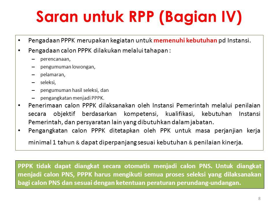 Saran untuk RPP (Bagian IV) Pengadaan PPPK merupakan kegiatan untuk memenuhi kebutuhan pd Instansi. Pengadaan calon PPPK dilakukan melalui tahapan : –
