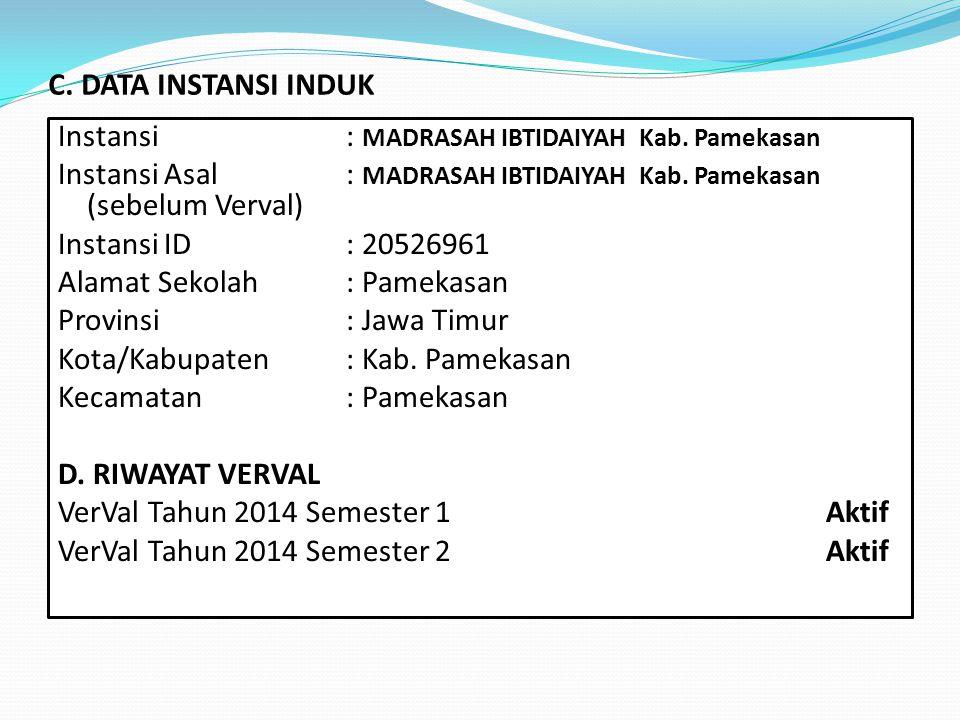 C.DATA INSTANSI INDUK Instansi: MADRASAH IBTIDAIYAH Kab.