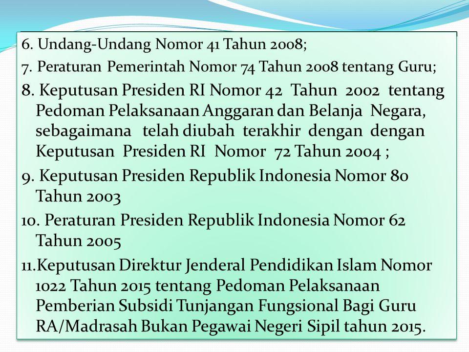 6.Undang-Undang Nomor 41 Tahun 2008; 7. Peraturan Pemerintah Nomor 74 Tahun 2008 tentang Guru; 8.