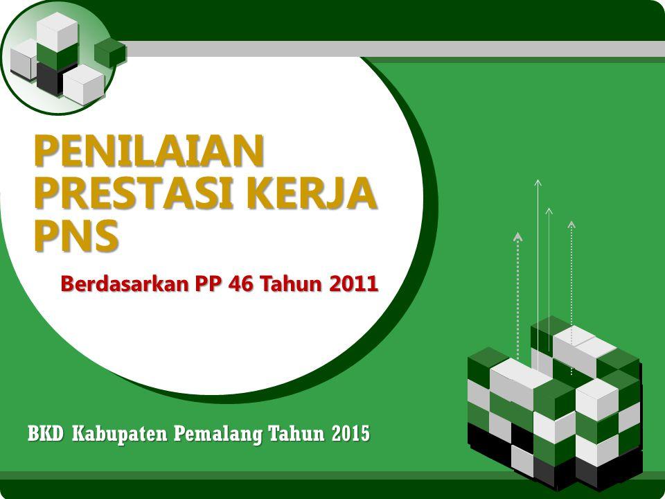 LOGO PENILAIAN PRESTASI KERJA PNS Berdasarkan PP 46 Tahun 2011 BKD Kabupaten Pemalang Tahun 2015