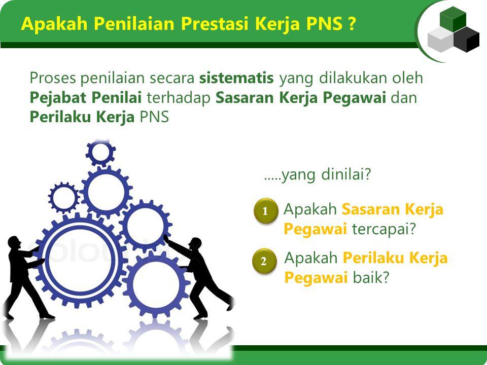 5 hasil kerja yang dicapai oleh setiap PNS pada suatu satuan organisasi sesuai dengan sasaran kerja pegawai dan perilaku kerja Prestasi Kerja