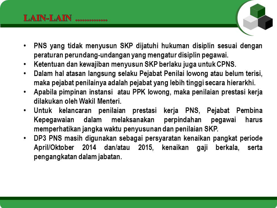 PNS yang tidak menyusun SKP dijatuhi hukuman disiplin sesuai dengan peraturan perundang-undangan yang mengatur disiplin pegawai. Ketentuan dan kewajib