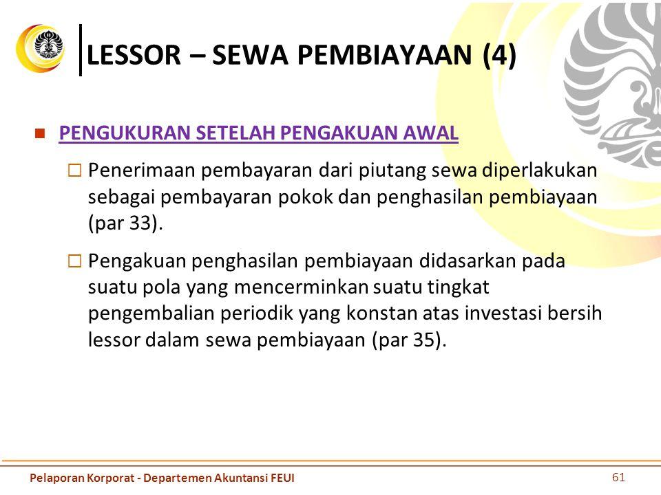 LESSOR – SEWA PEMBIAYAAN (4) PENGUKURAN SETELAH PENGAKUAN AWAL  Penerimaan pembayaran dari piutang sewa diperlakukan sebagai pembayaran pokok dan pen