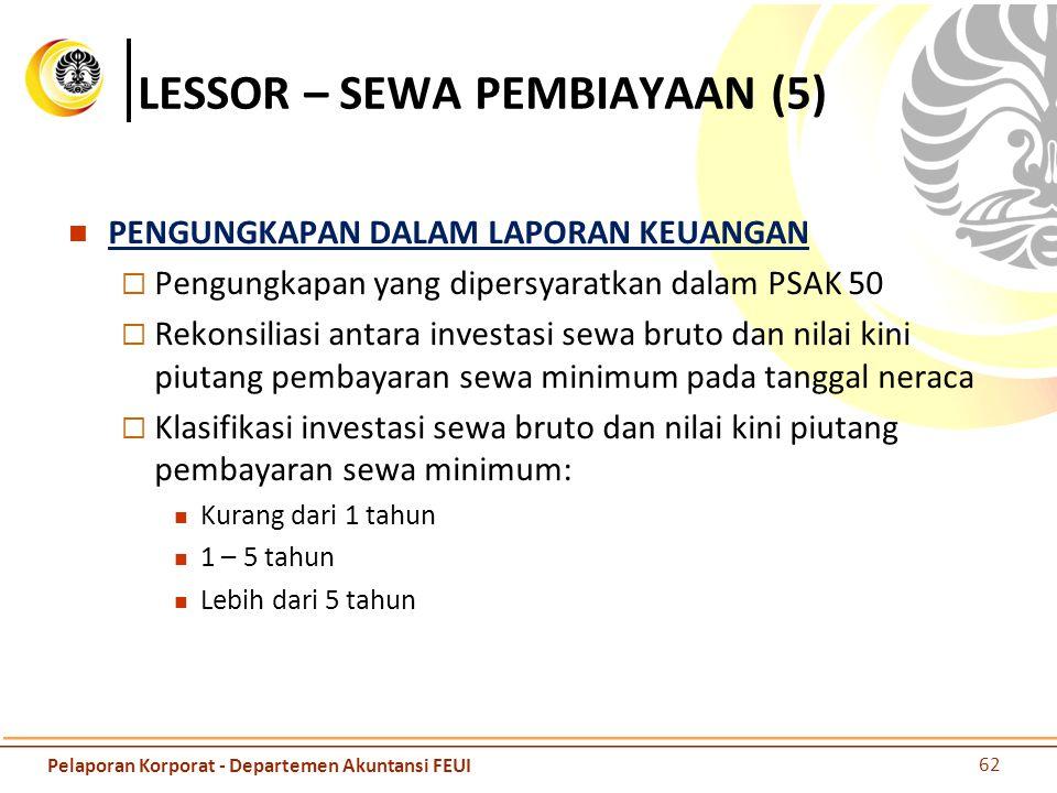 LESSOR – SEWA PEMBIAYAAN (5) PENGUNGKAPAN DALAM LAPORAN KEUANGAN  Pengungkapan yang dipersyaratkan dalam PSAK 50  Rekonsiliasi antara investasi sewa