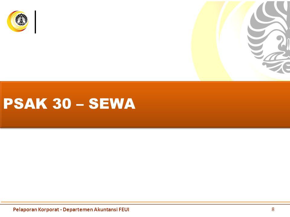 PSAK 30 – SEWA 8 Pelaporan Korporat - Departemen Akuntansi FEUI