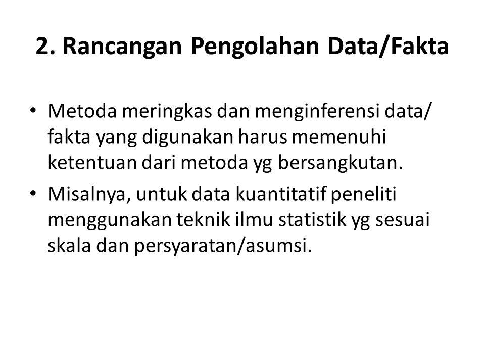 2. Rancangan Pengolahan Data/Fakta Metoda meringkas dan menginferensi data/ fakta yang digunakan harus memenuhi ketentuan dari metoda yg bersangkutan.