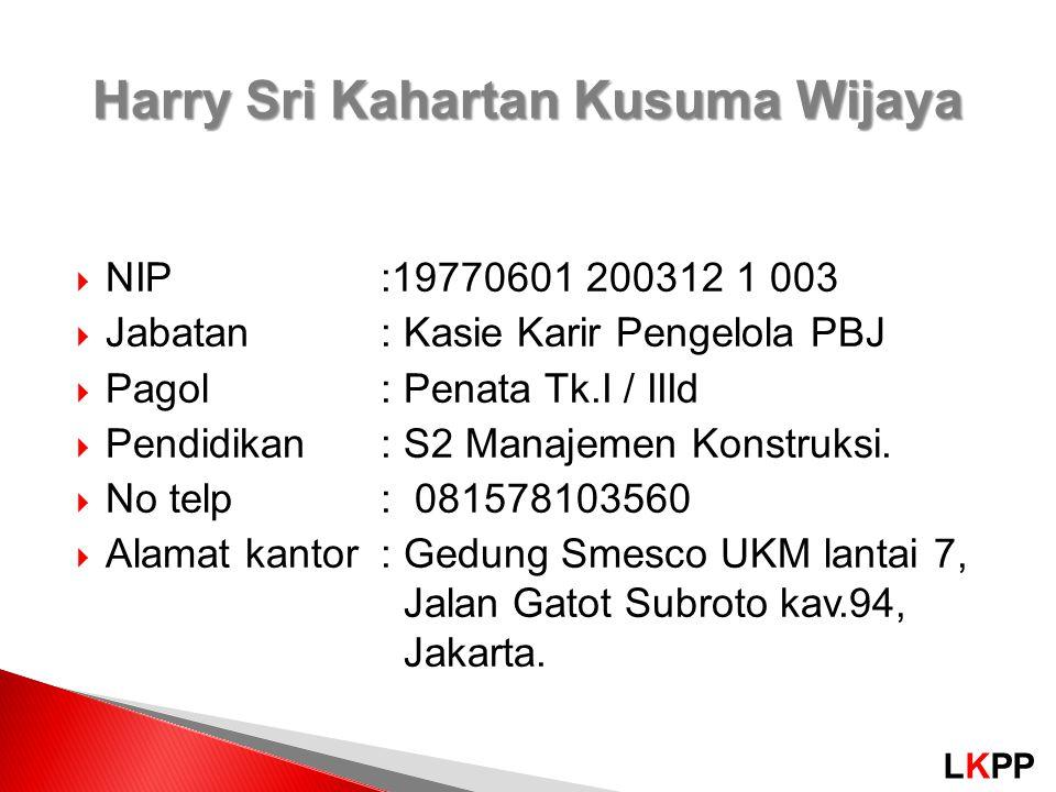 LKPP  NIP:19770601 200312 1 003  Jabatan: Kasie Karir Pengelola PBJ  Pagol: Penata Tk.I / IIId  Pendidikan: S2 Manajemen Konstruksi.