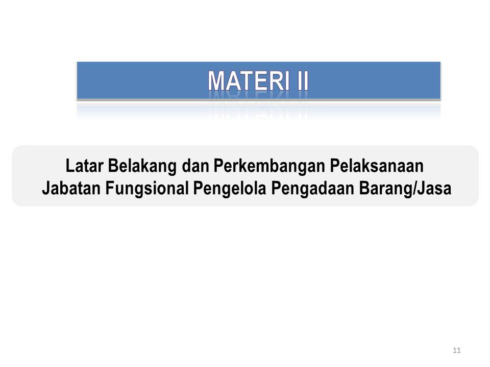 Latar Belakang dan Perkembangan Pelaksanaan Jabatan Fungsional Pengelola Pengadaan Barang/Jasa 11