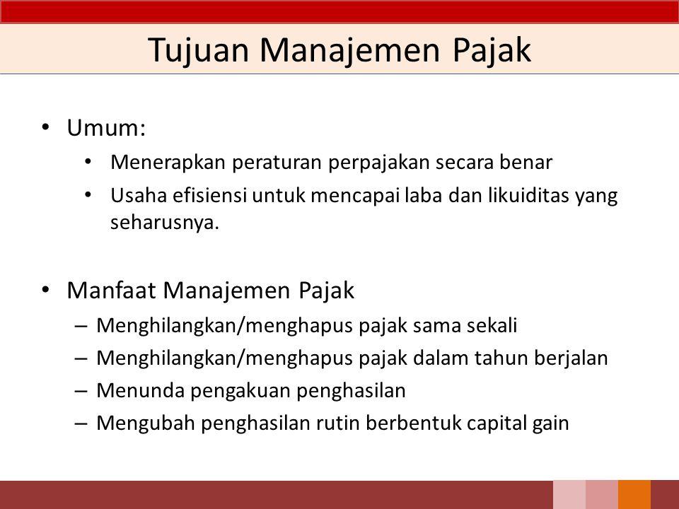 Definisi Manajemen Pajak Upaya-upaya manajemen dalam memenuhi kewajiban perpajakan yang benar, tetapi jumlah pajak dapat ditekan serendah mungkin untu