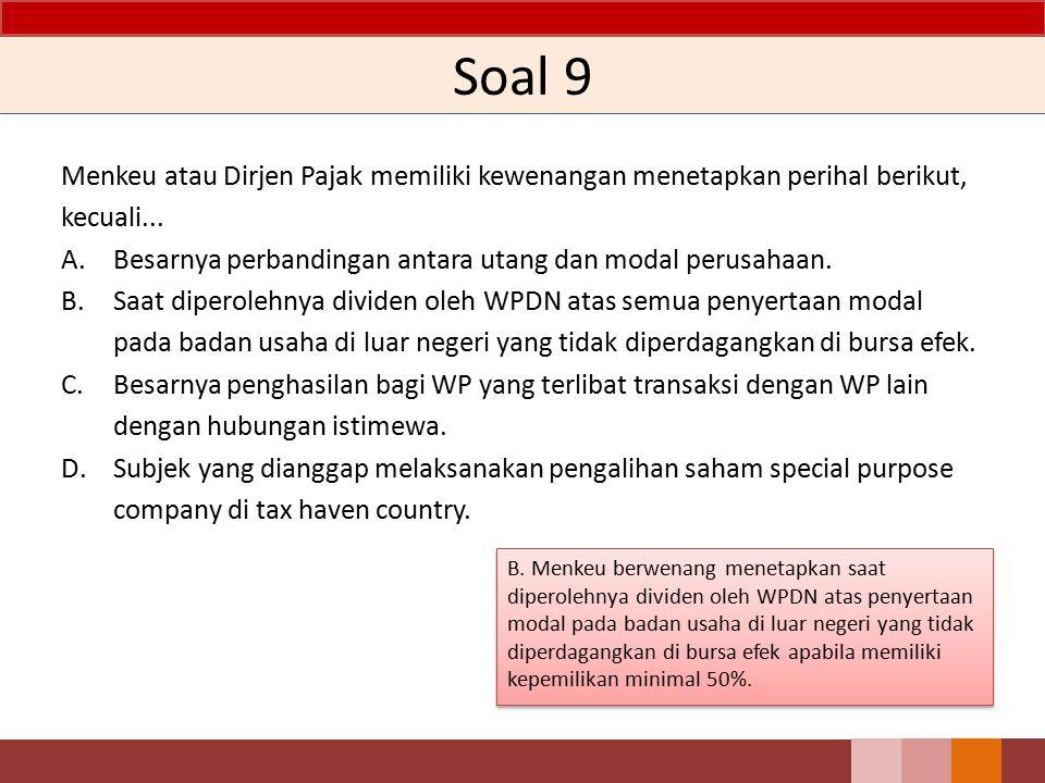 Soal 8 Perolehan aset akibat pemecahan usaha bagi entitas yang baru dibentuk diukur berdasarkan... A.Nilai sisa buku. B.Nilai wajar. C.Nilai yang dite