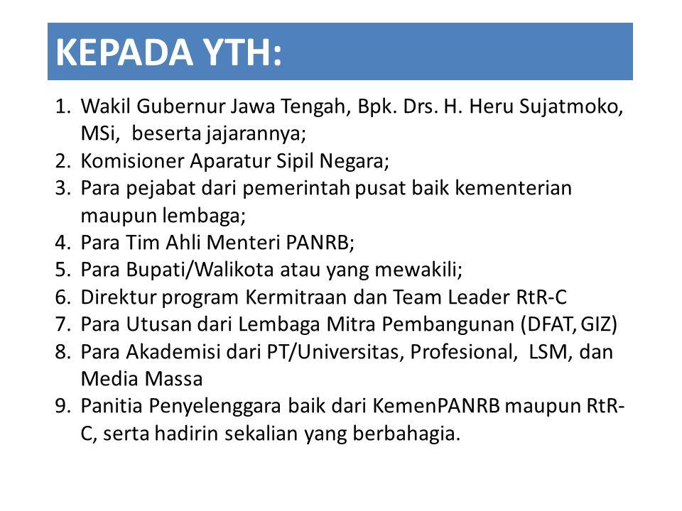 1.Wakil Gubernur Jawa Tengah, Bpk. Drs. H. Heru Sujatmoko, MSi, beserta jajarannya; 2.Komisioner Aparatur Sipil Negara; 3.Para pejabat dari pemerintah