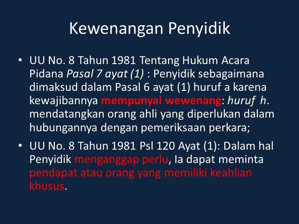 Kewenangan Penyidik UU No. 8 Tahun 1981 Tentang Hukum Acara Pidana Pasal 7 ayat (1) : Penyidik sebagaimana dimaksud dalam Pasal 6 ayat (1) huruf a kar