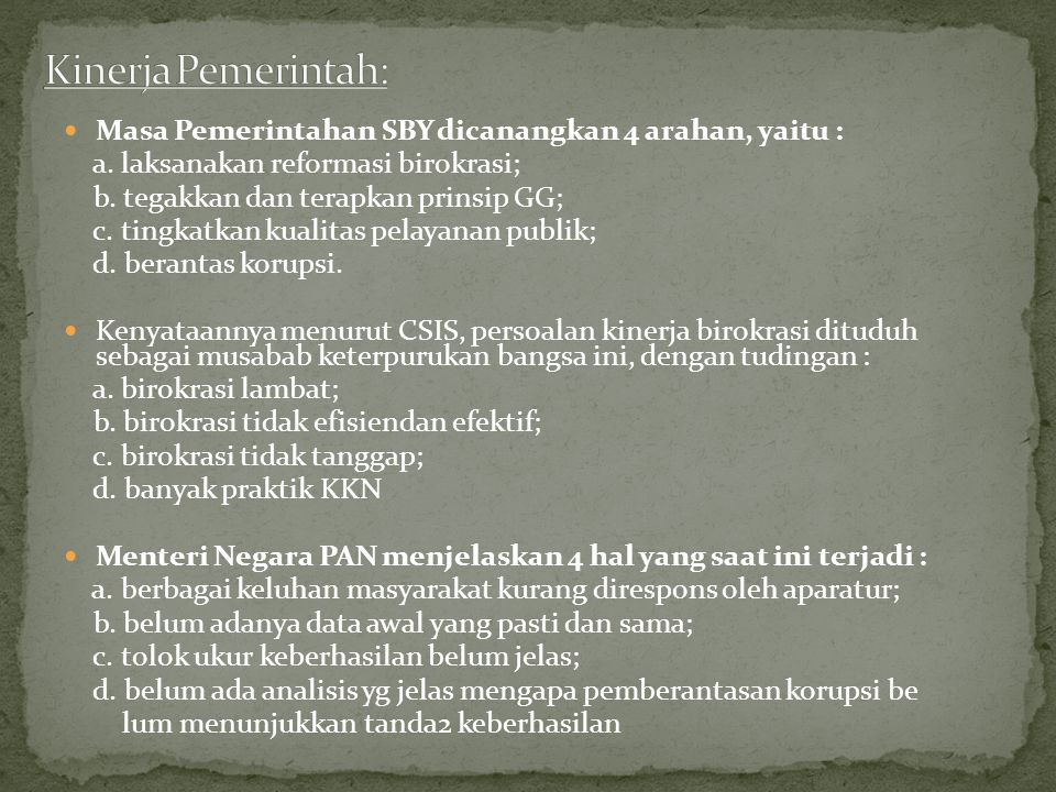 Masa Pemerintahan SBY dicanangkan 4 arahan, yaitu : a.