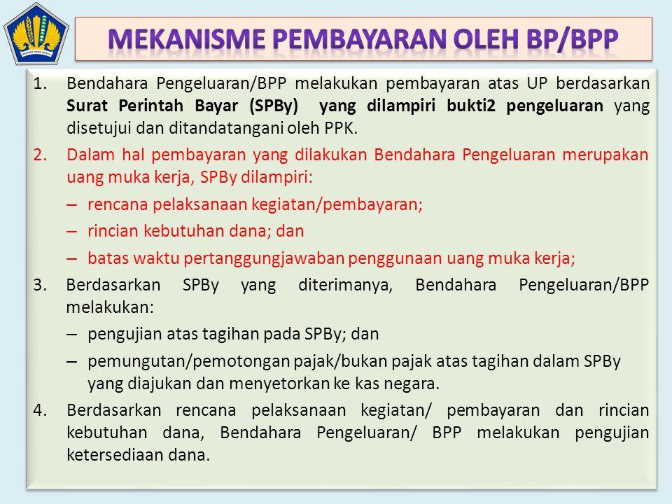 1.Bendahara Pengeluaran/BPP melakukan pembayaran atas UP berdasarkan Surat Perintah Bayar (SPBy) yang dilampiri bukti2 pengeluaran yang disetujui dan