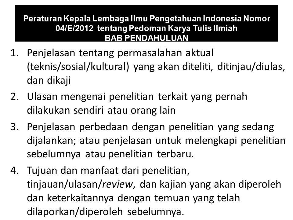 Peraturan Kepala Lembaga Ilmu Pengetahuan Indonesia Nomor 04/E/2012 tentang Pedoman Karya Tulis Ilmiah BAB PENDAHULUAN 1.Penjelasan tentang permasalah