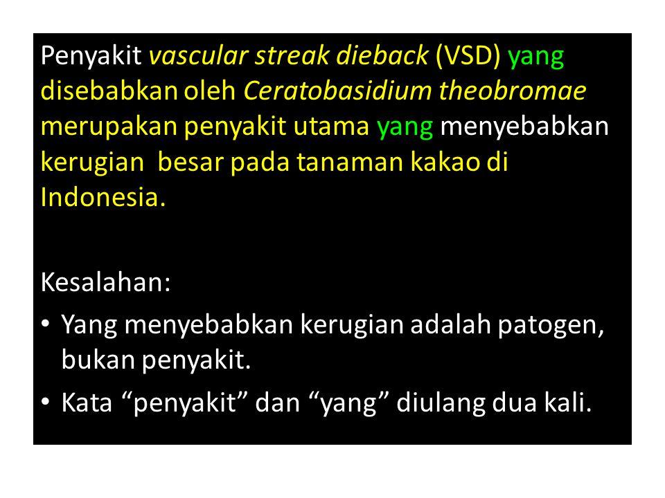 Penyakit vascular streak dieback (VSD) yang disebabkan oleh Ceratobasidium theobromae merupakan penyakit utama yang menyebabkan kerugian besar pada ta