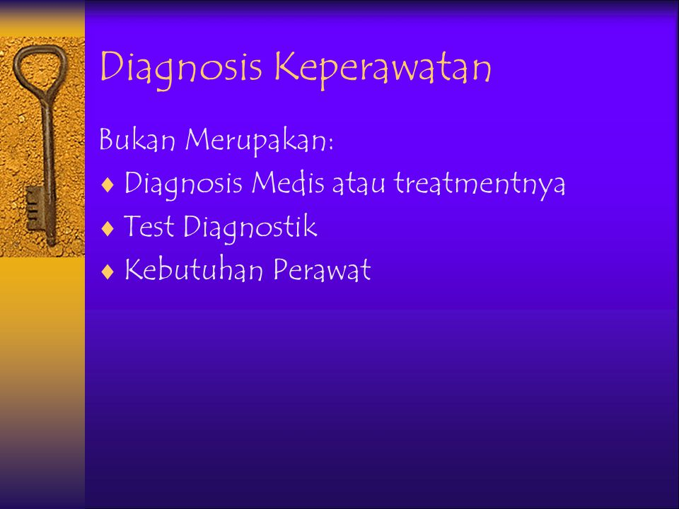Types Of Diagnosis Statements  One Part Statement –Diagnosis Kesejahteraan –Diagnosis Syndroma  Two Part Statement –Diagnosis Risiko –Diagnosis Aktual  Three Part Statement –Diagnosis Aktual –PES (Problem, Etiology, Symptom)