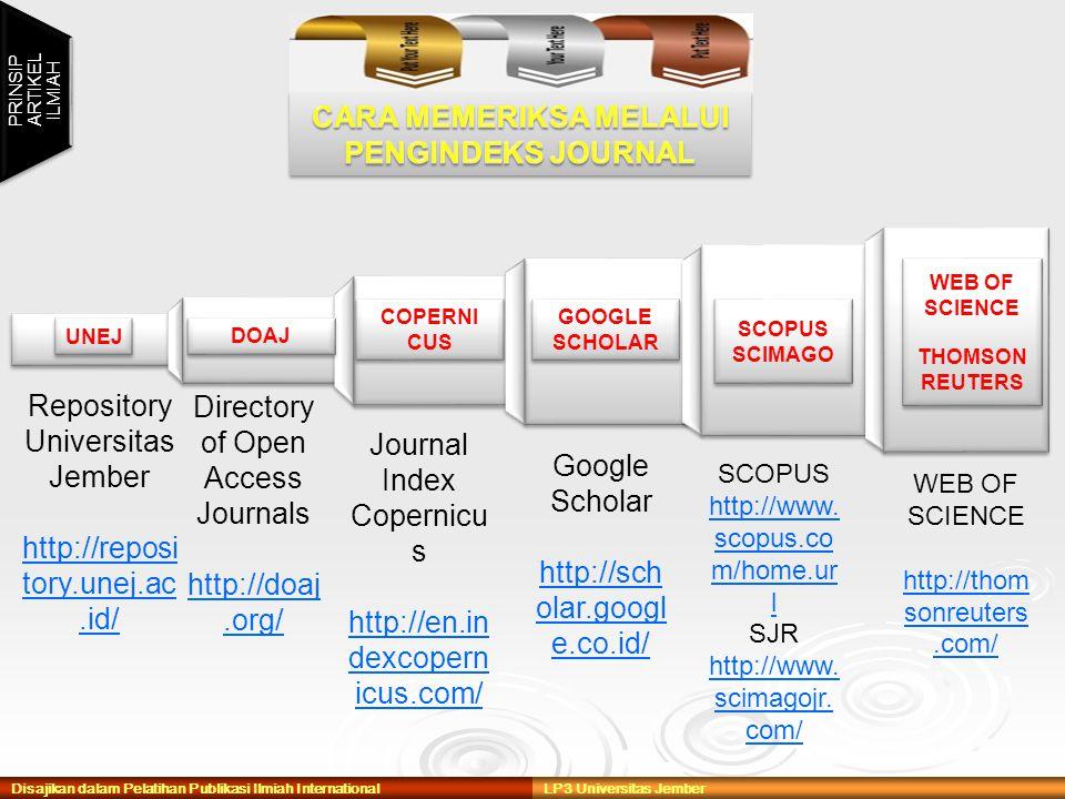 UNEJ DOAJ COPERNI CUS COPERNI CUS GOOGLE SCHOLAR Repository Universitas Jember http://reposi tory.unej.ac.id/ Directory of Open Access Journals http://doaj.org/ Journal Index Copernicu s http://en.in dexcopern icus.com/ Google Scholar http://sch olar.googl e.co.id/ SCOPUS http://www.