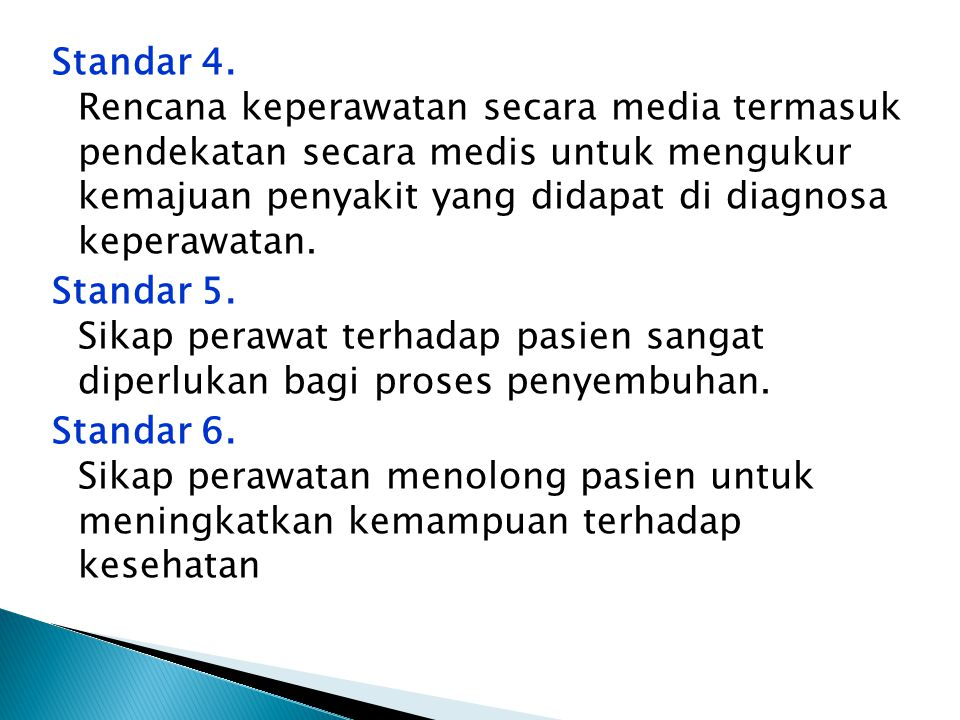 Standar 4. Rencana keperawatan secara media termasuk pendekatan secara medis untuk mengukur kemajuan penyakit yang didapat di diagnosa keperawatan. St