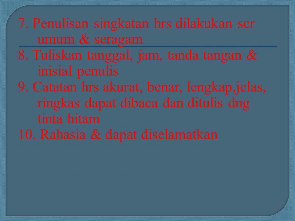 KUNCI PRINSIP PENDOKUMENTASIAN S – M - E S STANDAR M MUDAH Semua perawat dapat melaksanakan E EFISIEN DAN EFEKTIF