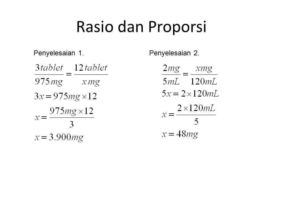Rasio dan Proporsi Penyelesaian 1.Penyelesaian 2.