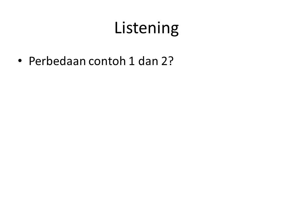Listening Perbedaan contoh 1 dan 2?
