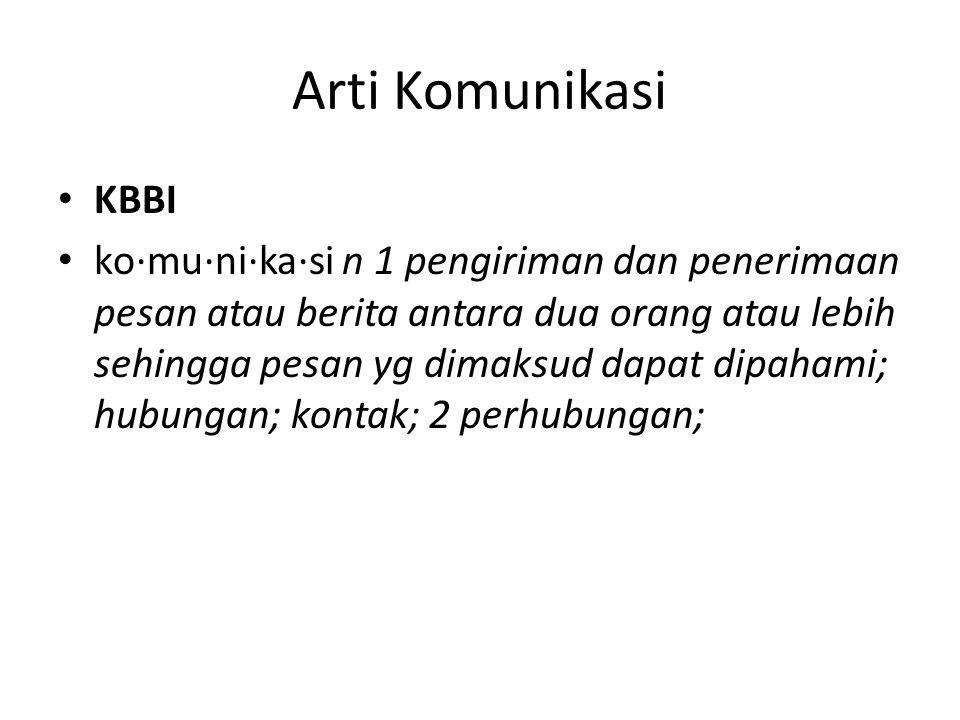Arti Komunikasi KBBI ko·mu·ni·ka·si n 1 pengiriman dan penerimaan pesan atau berita antara dua orang atau lebih sehingga pesan yg dimaksud dapat dipah