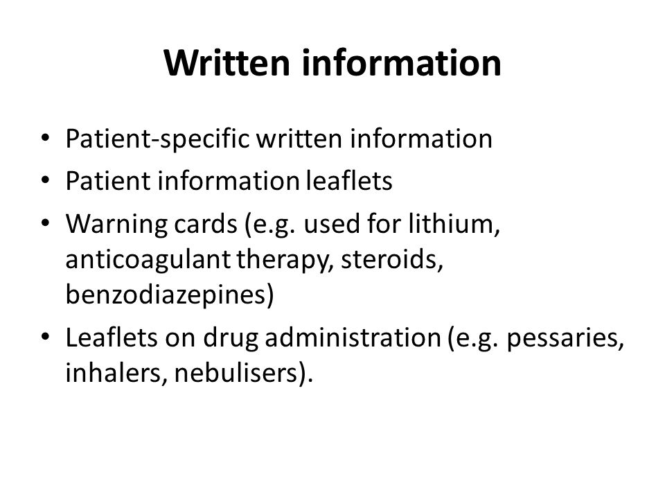 Written information Patient-specific written information Patient information leaflets Warning cards (e.g. used for lithium, anticoagulant therapy, ste
