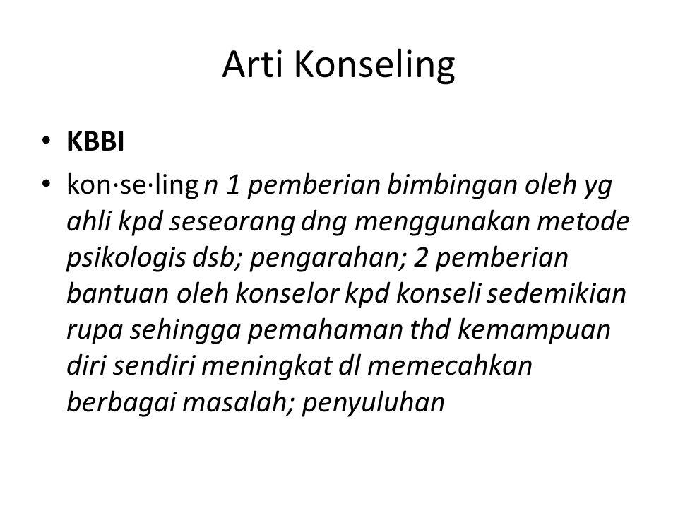 Arti Konseling KBBI kon·se·ling n 1 pemberian bimbingan oleh yg ahli kpd seseorang dng menggunakan metode psikologis dsb; pengarahan; 2 pemberian bant