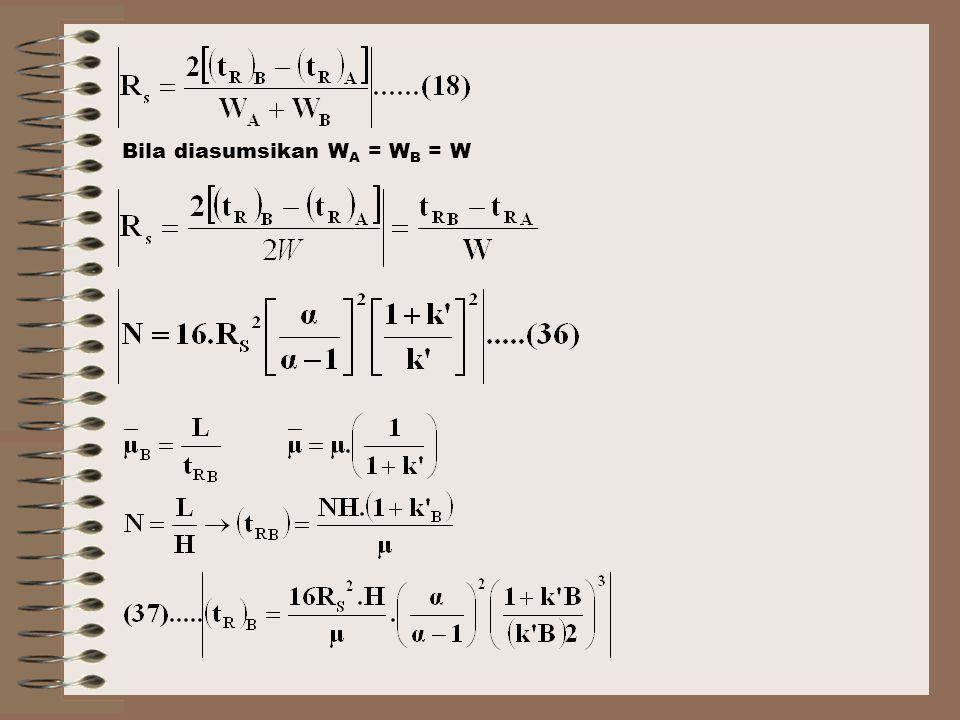 Bila diasumsikan W A = W B = W