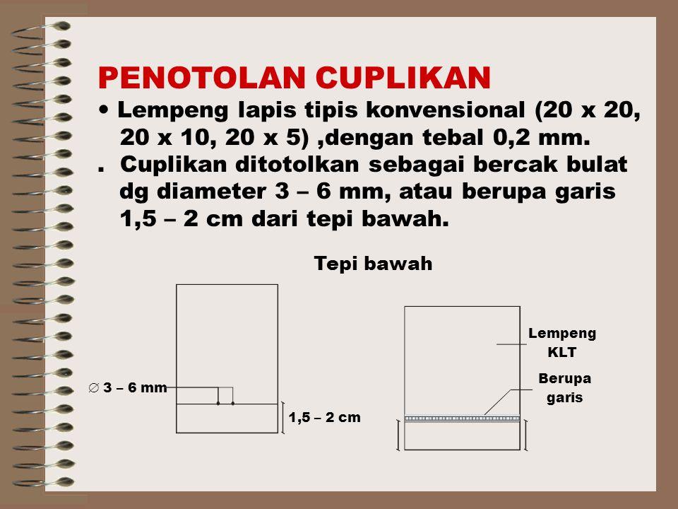 Tepi bawah  3 – 6 mm 1,5 – 2 cm Lempeng KLT Berupa garis PENOTOLAN CUPLIKAN Lempeng lapis tipis konvensional (20 x 20, 20 x 10, 20 x 5),dengan tebal 0,2 mm..