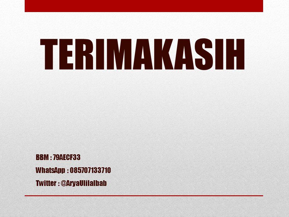 TERIMAKASIH BBM : 79AECF33 WhatsApp : 085707133710 Twitter : @AryaUlilalbab