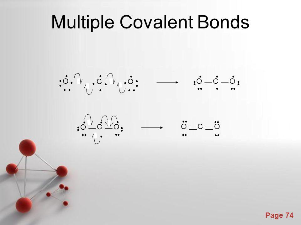 Page 74 Multiple Covalent Bonds C O O C O O C O O C O O