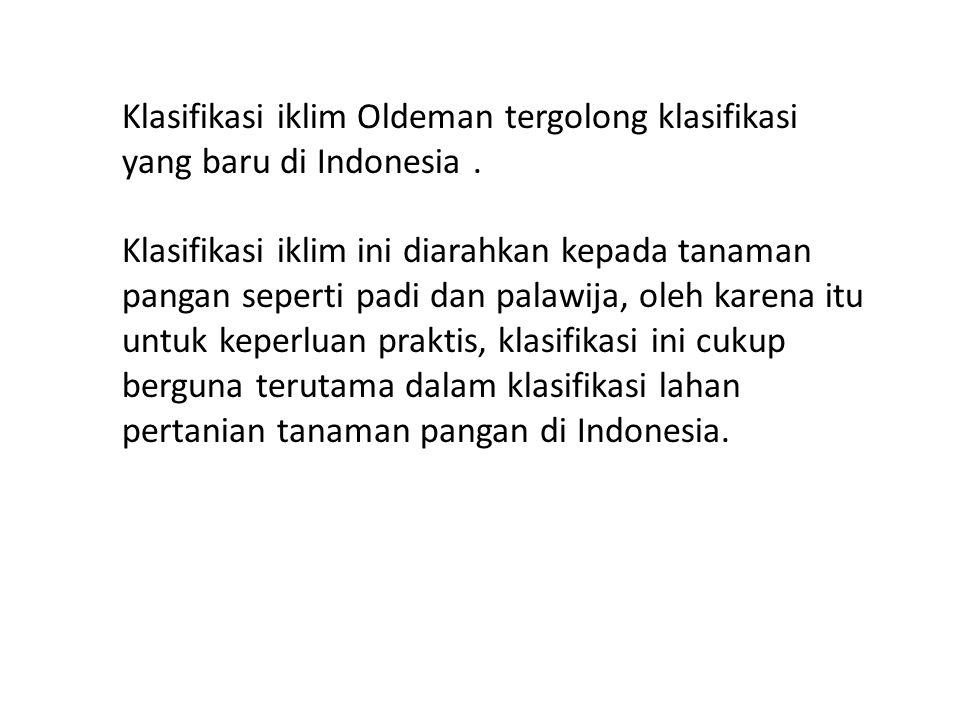 Klasifikasi iklim Oldeman tergolong klasifikasi yang baru di Indonesia.