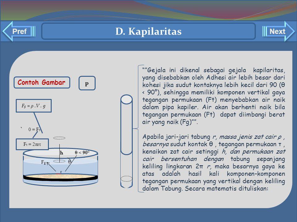 "` Contoh Gambar p θ θ < 90° h r FgFg 0 = F t - """"Gejala ini dikenal sebagai gejala kapilaritas, yang disebabkan oleh Adhesi air lebih besar dari kohes"