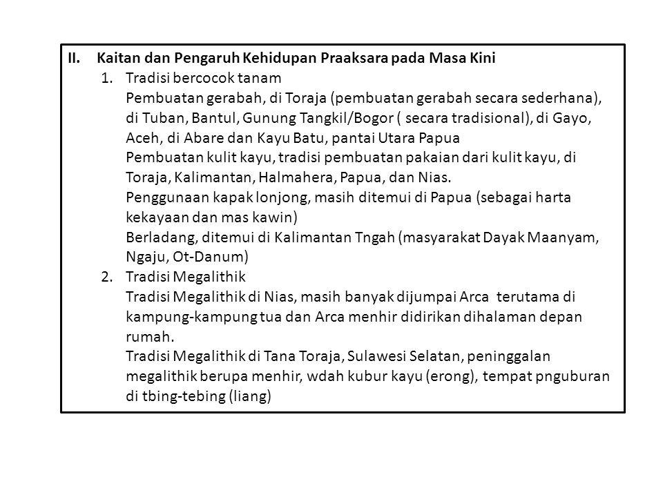 II.Kaitan dan Pengaruh Kehidupan Praaksara pada Masa Kini 1.Tradisi bercocok tanam Pembuatan gerabah, di Toraja (pembuatan gerabah secara sederhana),
