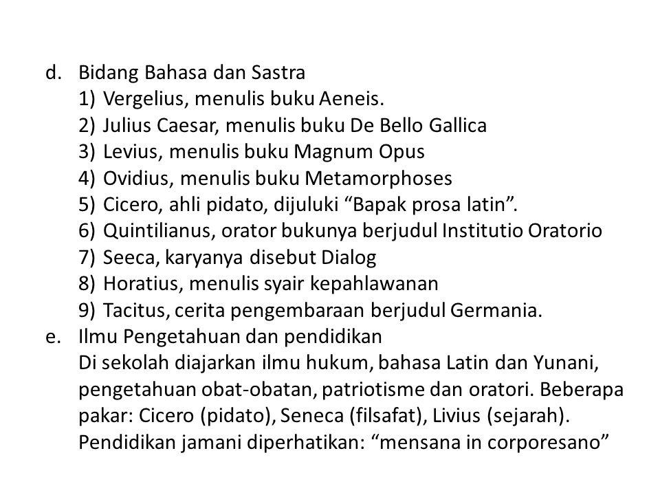 d.Bidang Bahasa dan Sastra 1)Vergelius, menulis buku Aeneis.